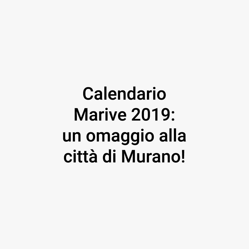 Calendario 2019 Marive Transport, Omaggio al vetro di Murano!